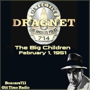 Dragnet - The Big Children (02-01-51)
