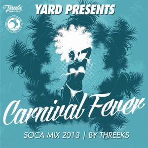 Yard Presents - Threeks - Carnival Fever Berlin - Soca Mix 2013