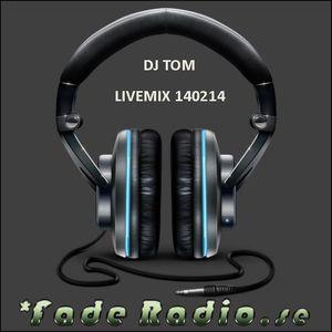 www.faderadio.se 140214 Livemix DJ TOM!