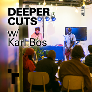 Deeper Cuts with Karl Bos - 25 July 2019