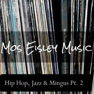 Hip Hop, Jazz & Mingus Pt. 2