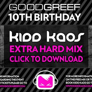Goodgreef 10th Birthday - Kidd Kaos (Extra Hard Mix)