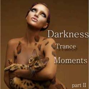 Darkness Trance Moments part II
