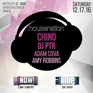 House Nation 12.17.16 - Amy Robbins & DJ Chino - Part 1