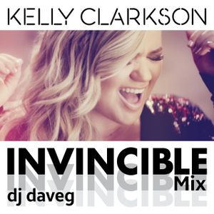 Kelly Clarkson - Invincible Mix