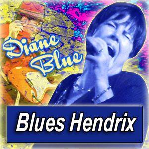 DIANE BLUE · by Blues Hendrix