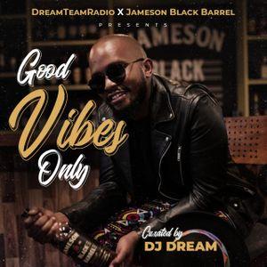 DreamTeamRadio - GoodVibesOnly (029) .