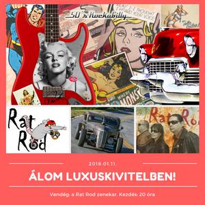 """ÁLOM LUXUSKIVITELBEN 2018.01.11. Vendég: Tímár Krisztián, """"RAT ROD"""" együttes."""