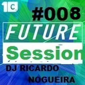 FUTURE SESSION #08 (DJ RICARDO NOGUEIRA)