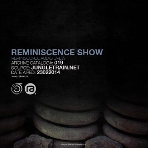 Reminiscence Audio 23022014 @ Jungletrain.net