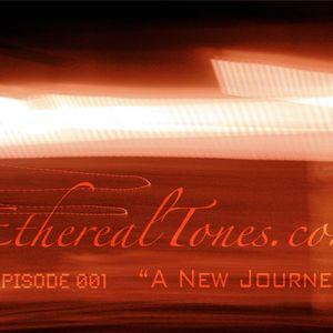 EtherealTones.com - Episode#001 - A New Journey