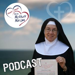 Heart to Heart with Mother Miriam, July 8, 2016