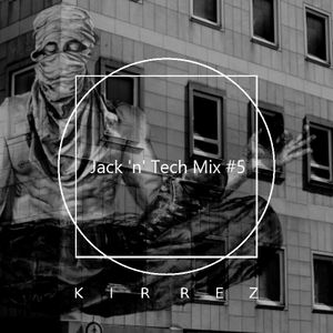 Jack'n' Tech Mix No. 5 │mixed by KRRZ