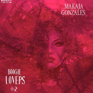 MaKaJa Gonzales - BOOGIE LOVERS #2