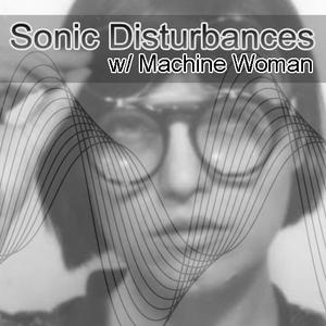 Machine Woman - Sonic Disturbances 5