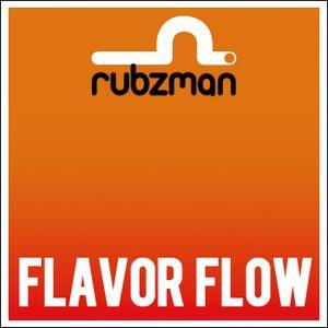 RUBZMAN - Flavor Flow (Dj mix)