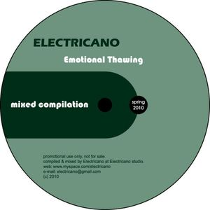"Electricano pres. ""Emotional Thawing"" mixed compilation (Spring 2010)"