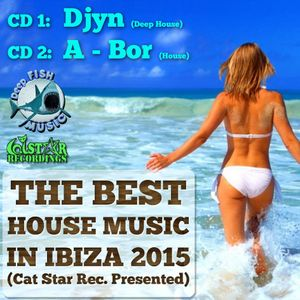 DJ.A-BOR – THE BEST HOUSE MUSIC IN IBIZA 2015 (Cat Star Rec. Presented)
