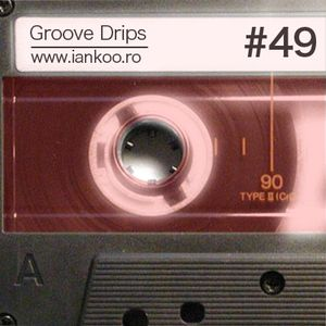 Groove Drips episode 49