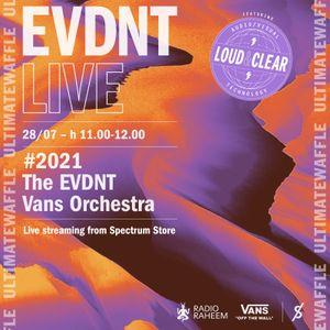The EVDNT Vans Orchestra 28-07-21
