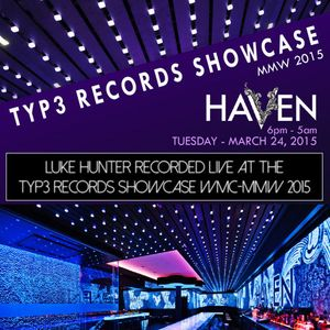 Luke Hunter @Typ3Records Showcase WMC-MMW 2015
