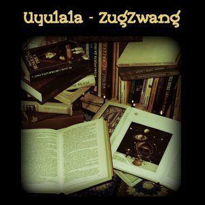 Uyulala - ZugZwang