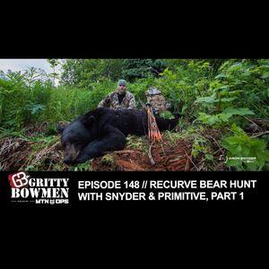 EPISODE 148: Recurve Bear Hunt with Snyder & Primitive, Part 1