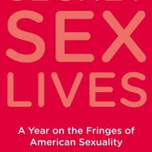 SECRET SEX LIVES -- SUZY SPENCER'S ASTONISHING STORY OF HER YEAR ON THE SEXUAL FRINGE OF AMERICA