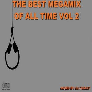 DJ Miray - The Best Megamix Of All Time Vol 2 (Section 2019)