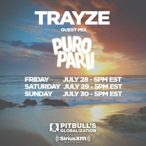 Puro Pari Mix - July 2017 - Sirius XM Globalization - DJ Trayze