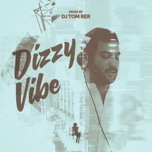 Tom Rer - Dizzy Vibe 2