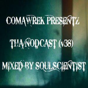 cOmaWrek Presentz tha nOdcast (v38) mixed by sOuL_sCientiSt