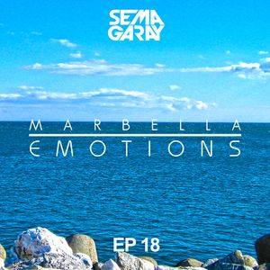 MARBELLA EMOTIONS EP.018 mixed by Sema Garay (DEEP HOUSE)