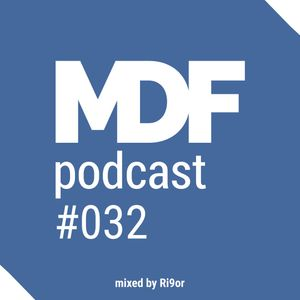 MDF Podcast o32: Ri9or