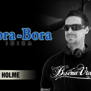 Bora Bora Ibiza Podcast - 003 - Heath Holme