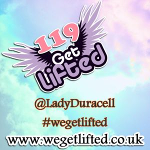 Get Lifted 119 - Lady Duracell