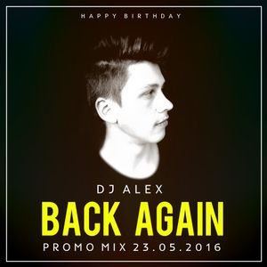 Dj Alex - Back Again (Promo Mix 23.05.2016)