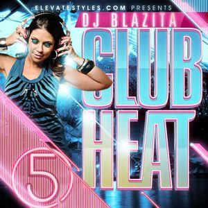 DJ Blazita - Club Heat 5