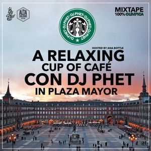 DJ PHET- RELAXING CUP OF CAFE CON LECHE