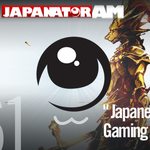 Japanator AM Episode 61: Japanese Gaming Week