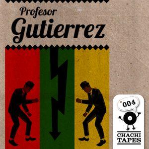 CHACHITAPE#004 - Profesor Gutierrez