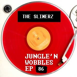 [EP86] Jungl'n'Wobbles Radio Dj Guest: THE SLIMERZ