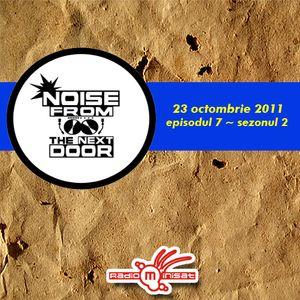 Noise from The NextDoor - ep.7/sezonul2