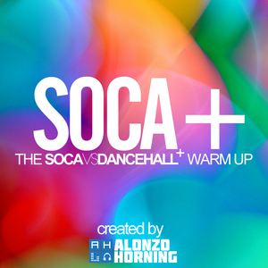 Alonzo Horning - Soca+ (SocaVsDancehall+ Warm Up Mix)