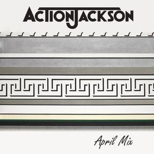 Action Jackson - April 2012 Mix
