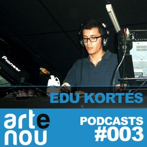 ARTENOU Podcast vol.III presents EDU KORTÉS mixtape