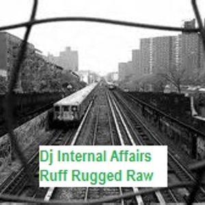 Dj Internal Affairs Ruff Rugged Raw