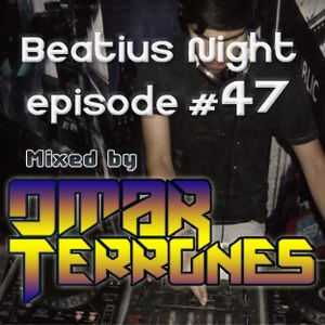 Beatius Night episode #47 - Mixed by Omar Terrones