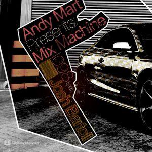 Andy Mart Presents - Mix Machine 098 (01 December 2011) guest Josh Bartoli