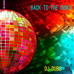DJ DubC - Back to the Disko